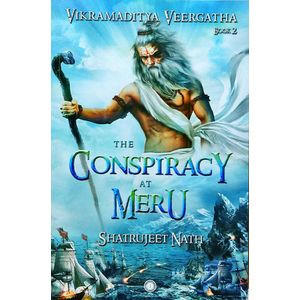 The Conspiracy At Meru Vikramaditya Veeragatha Book 2 By Shatrujeet Nath-(English)
