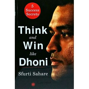 Think And Win Like Dhoni By Sfurti Sahare-(English)