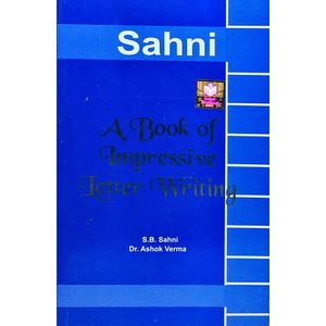 A Book Of Impressive Letter Writing By Dr Ashok Verma, S B Sahni-(English)
