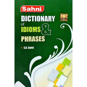 Dictionary Of Idioms And Phrases By Dr Ashok Verma, S B Sahni-(English)