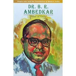 Dr B R Ambedkar Pillar Of Unity By V P Singh-(English)