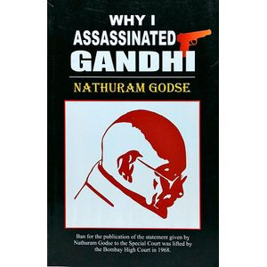 Why I Assassinated Gandhi By Nathuram Godse-(English)