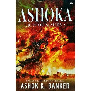 Ashoka Lion Of Maurya By Ashok K Banker-(English)