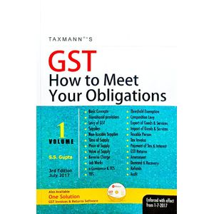 Gst How To Meet Your Obligations Set Of 1,2 Volumes July 2017 By S S Gupta-(English)