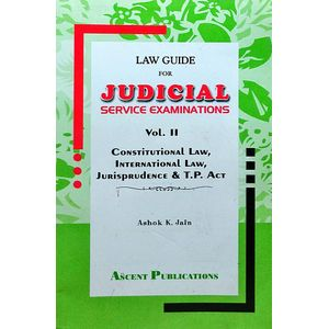 Law Guide For Judicial Service Examinations Vol. 2 Constitutional Law International Law, Jurisprudence & T P Act By Dr Ashok K Jain-(English)