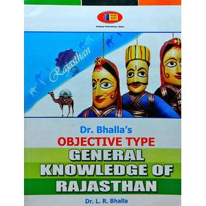 General Knowledge Of Rajasthan Objective Type By Dr L R Bhalla, Kuldeep Bhalla-(English)