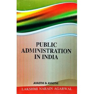 Public Administration In India By Avasthi And Avasthi-(English)