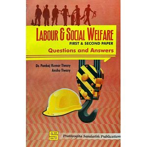 Labour & Social Welfare Paper 1,2 Question And Answer By Dr Pankaj Kumar Tiwary, Anshu Tiwary-(English)