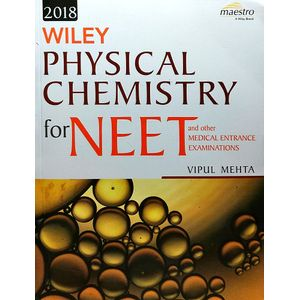 Physical Chemistry For Neet And Other Medical Entrance Examinations 2018 By Vipul Mehta-(English)