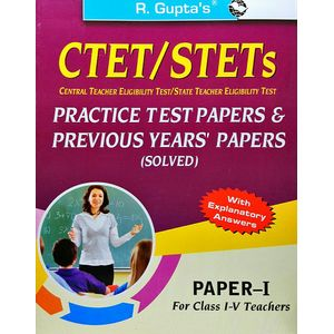 Ctet/Stets Previous Years' Papers & Practice Test Papers 1 For Class 1 To 5 By R Gupta Experts-(English)