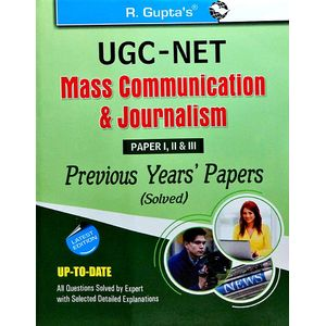 Ugc-Net Mass Communication & Journalism Previous Years Papers Solved For Paper 1,2,3 By Rph Editorial Board-(English)