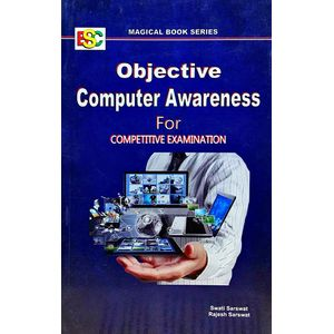 Objective Computer Awareness For Competitive Examination By Swati Sarswat, Rajesh Sarswat-(English)