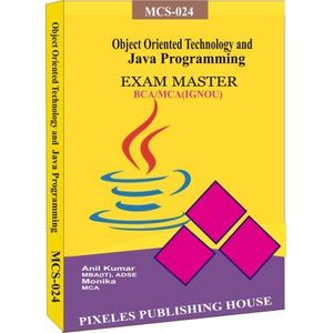 MCS-024: Object Oriented Technologies and Java Programming