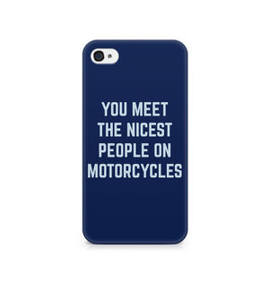 You Meet The Nicest People On Motorcycles - Apple iPhone 4/4s