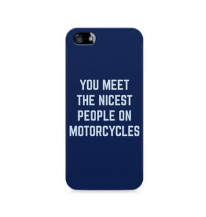 You Meet The Nicest People On Motorcycles - Apple iPhone 5/5s
