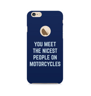 You Meet The Nicest People On Motorcycles - Apple iPhone 6/6s with hole
