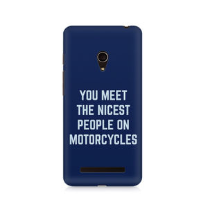 You Meet The Nicest People On Motorcycles - Asus Zenfone 5