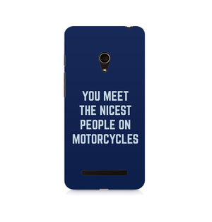 You Meet The Nicest People On Motorcycles - Asus Zenfone Go
