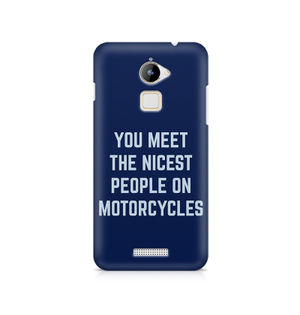 You Meet The Nicest People On Motorcycles - Coolpad Note 3 Lite
