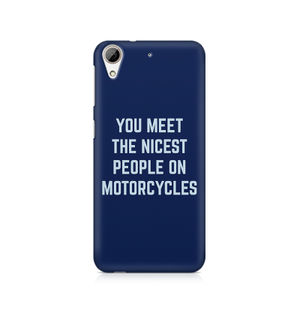 You Meet The Nicest People On Motorcycles - HTC Desire 626