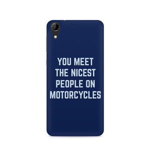 You Meet The Nicest People On Motorcycles - HTC Desire 728