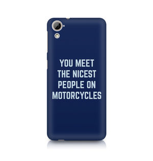 You Meet The Nicest People On Motorcycles - HTC Desire 826