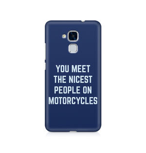 You Meet The Nicest People On Motorcycles - Huawei Honor 5C