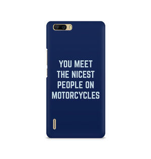 You Meet The Nicest People On Motorcycles - Huawei Honor 6 Plus