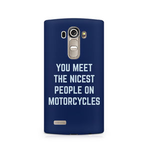 You Meet The Nicest People On Motorcycles - LG G4
