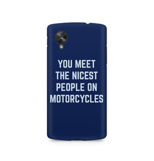 You Meet The Nicest People On Motorcycles - LG Nexus 5