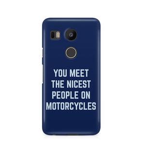 You Meet The Nicest People On Motorcycles - LG Nexus 5X
