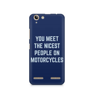 You Meet The Nicest People On Motorcycles - Lenovo K5 Plus