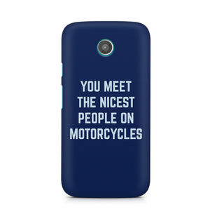 You Meet The Nicest People On Motorcycles - Moto E