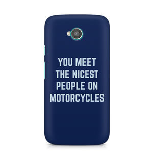 You Meet The Nicest People On Motorcycles - Moto E2