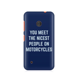 You Meet The Nicest People On Motorcycles - Nokia Lumia 530