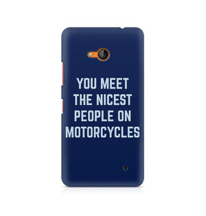 You Meet The Nicest People On Motorcycles - Nokia Lumia 640