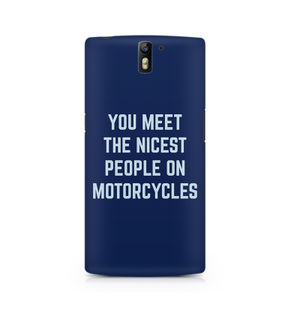 You Meet The Nicest People On Motorcycles - OnePlus One