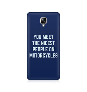 You Meet The Nicest People On Motorcycles - OnePlus Three