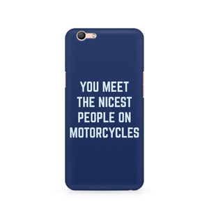You Meet The Nicest People On Motorcycles - Oppo F1s