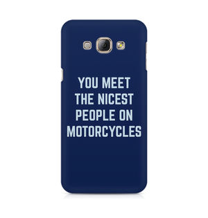 You Meet The Nicest People On Motorcycles - Samsung A3