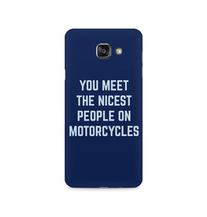 You Meet The Nicest People On Motorcycles - Samsung A510 2016 Version