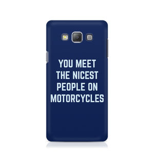 You Meet The Nicest People On Motorcycles - Samsung A7