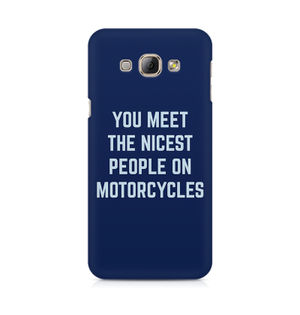 You Meet The Nicest People On Motorcycles - Samsung A8