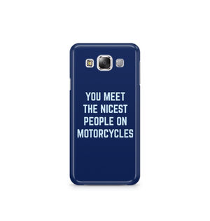 You Meet The Nicest People On Motorcycles - Samsung E5