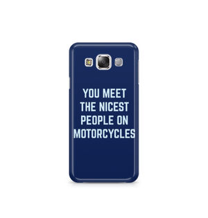 You Meet The Nicest People On Motorcycles - Samsung E7