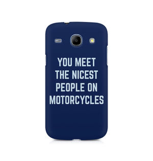 You Meet The Nicest People On Motorcycles - Samsung Grand Duos 9082