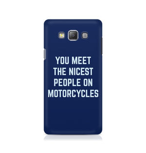 You Meet The Nicest People On Motorcycles - Samsung Grand Prime 5308