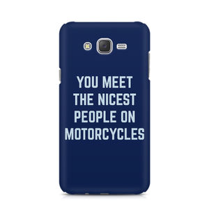 You Meet The Nicest People On Motorcycles - Samsung J1