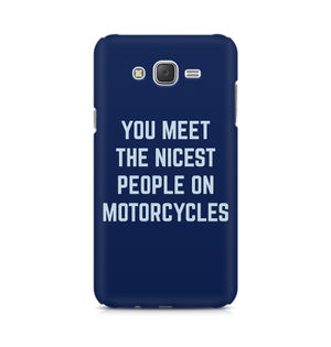 You Meet The Nicest People On Motorcycles - Samsung J2