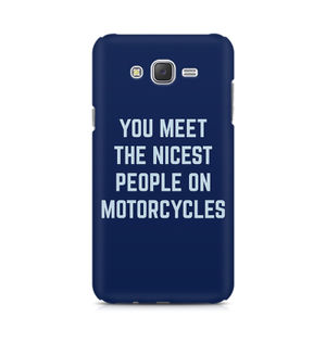 You Meet The Nicest People On Motorcycles - Samsung J7